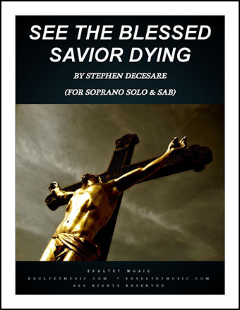 See the Blessed Savior Dying
