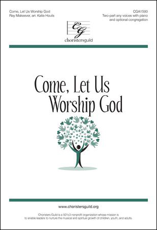 Come, Let Us Worship God