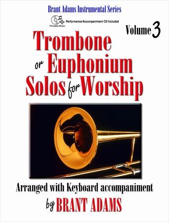 Trombone or Euphonium Solos for Worship, Vol. 3