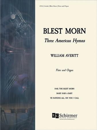 Blest Morn: Three American Hymns