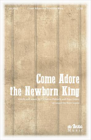 Come Adore the Newborn King