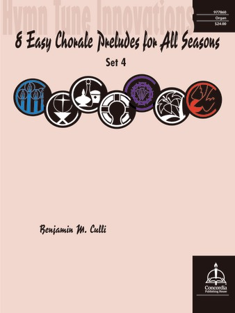 Hymn Tune Innovations: Eight Easy Chorale Preludes for All Seasons
