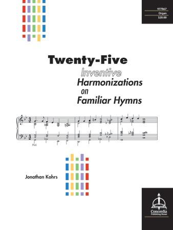Twenty-Five Inventive Harmonizations on Familiar Hymns