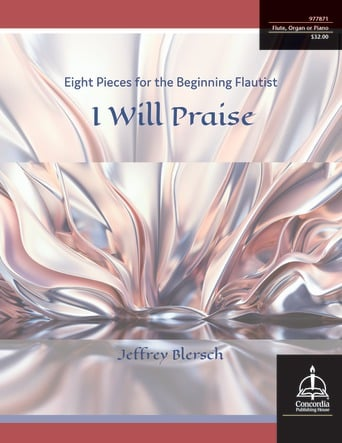 I Will Praise: Eight Pieces for the Beginning Flautist