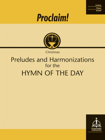 Proclaim! Preludes and Harmonizations for the Hymn of the Day Christmas
