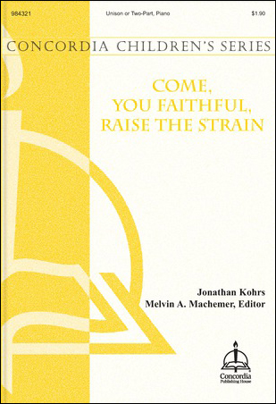 Come You Faithful, Raise the Strain