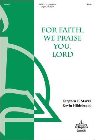 For Faith, We Praise You Lord