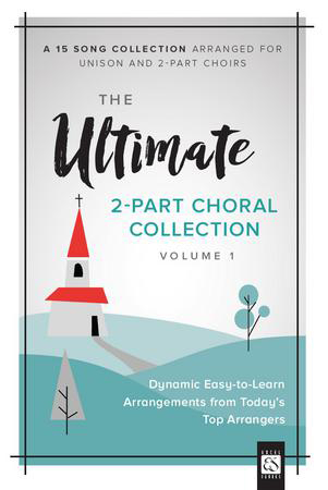 The Ultimate Two-Part Choral Collection