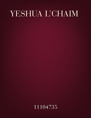 Yeshua, L'chaim