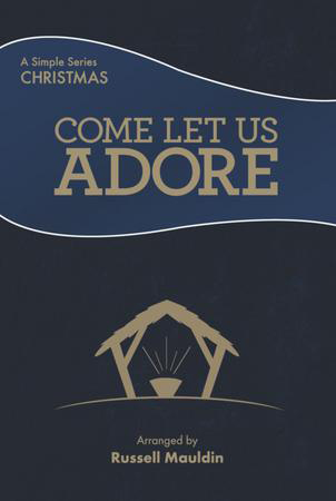 Come Let Us Adore