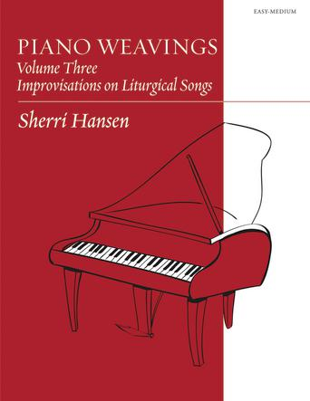 Piano Weavings Volume 3: Improvisations on Liturgical Songs