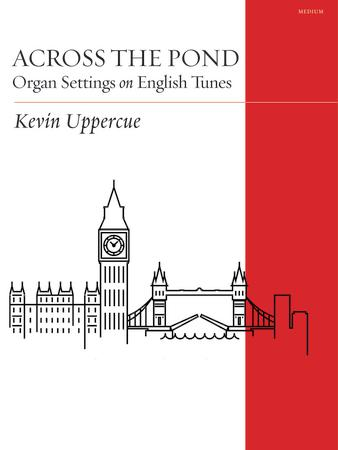 Across the Pond Organ Settings on English Tunes