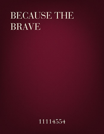 Because the Brave