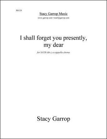 I Shall Forget You Presently My Dear
