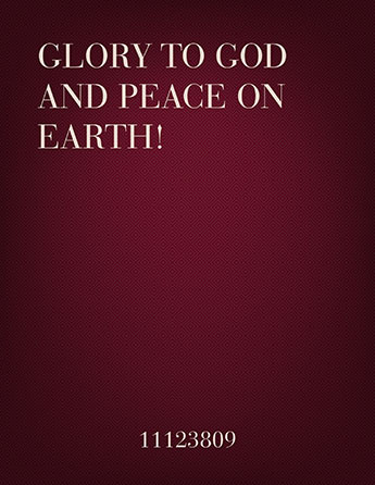 Glory to God and Peace on Earth!
