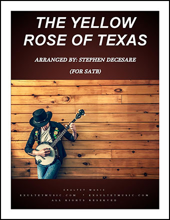 The Yellow Rose Of Texas (for SATB)