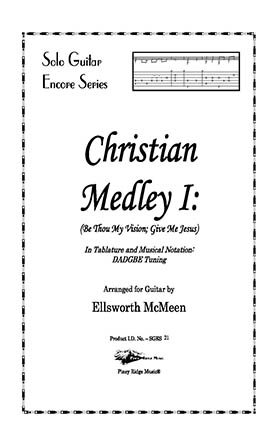 Christian Medley I: Be Thou My Vision; Give Me Jesus (Dropped D Tuning)