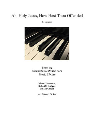 Ah, Holy Jesus, How Hast Thou Offended - for easy piano