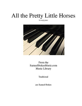 All the Pretty Little Horses (Hush-a-Bye) - for easy piano