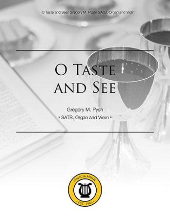 O Taste and See