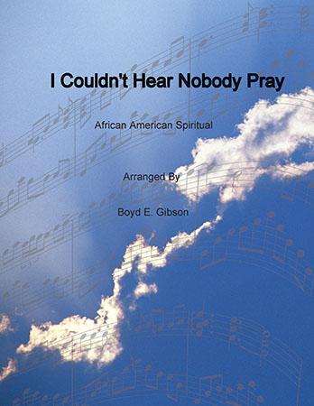 I Couldn't Hear Nobody Prayed