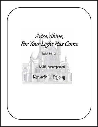 Arise, Shine, For Your Light Has Come
