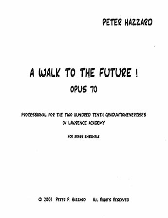A Walk To The Future, Op 70