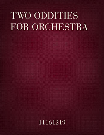 Two Oddities for Orchestra