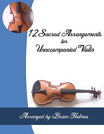12 Sacred Arrangements for Unaccompanied Violin