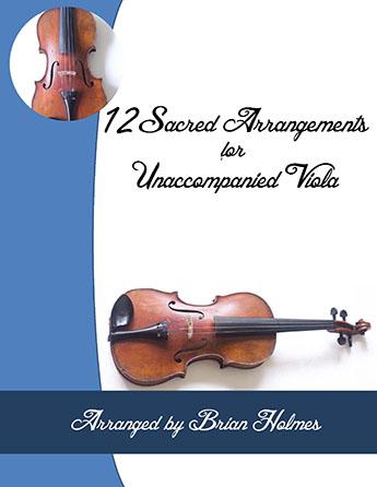 12 Sacred Arrangements for Unaccompanied Viola