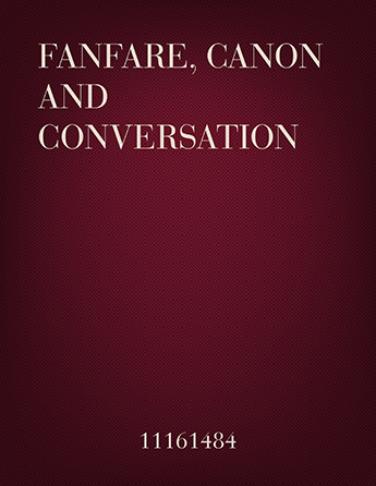 Fanfare, Canon and Conversation