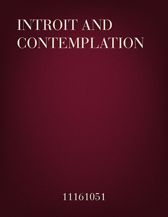 Introit and Contemplation