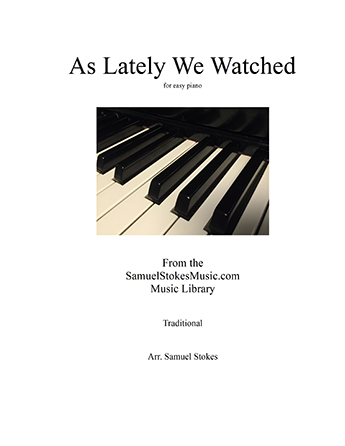 As Lately We Watched - for easy piano