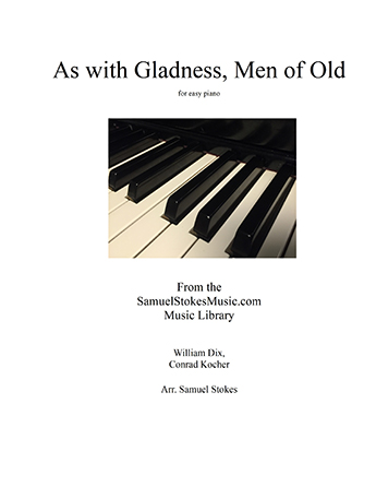As with Gladness, Men of Old - for easy piano