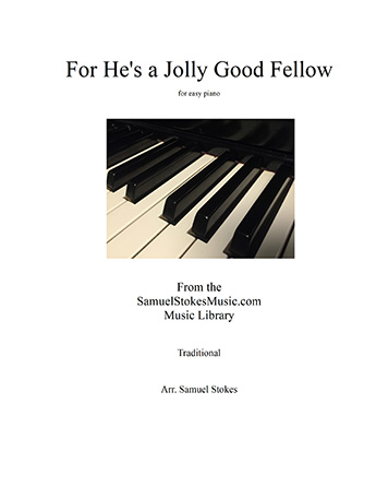 For He's a Jolly Good Fellow - for easy piano