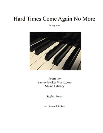 Hard Times Come Again No More - for easy piano