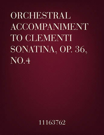 Orchestral Accompaniment to Clementi Sonatina, Op. 36, No. 4