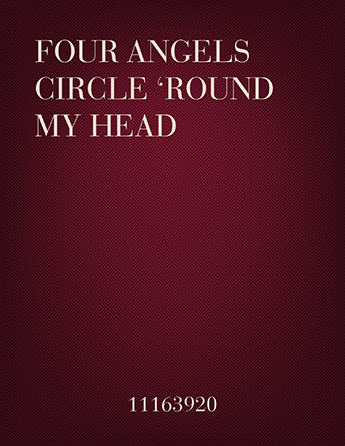 Four Angels Circle 'Round My Head