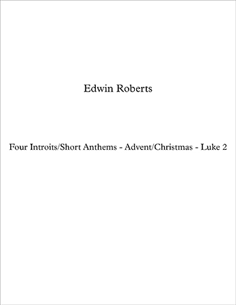 Four Introits/Short Anthems Advent/Christmas   Luke 2