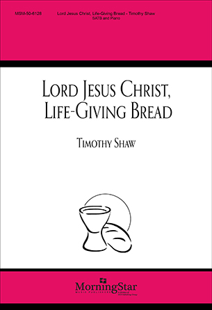 Lord Jesus Christ, Life-Giving Bread Thumbnail