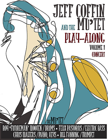 Jeff Coffin and the Mu'tet Play-Along, Vol. 1