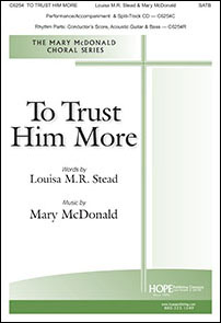 To Trust Him More