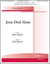 Jesus Died Alone