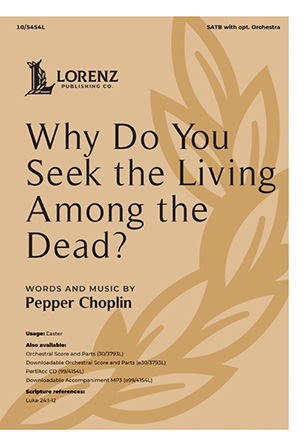 Why Do You Seek the Living Among the Dead?