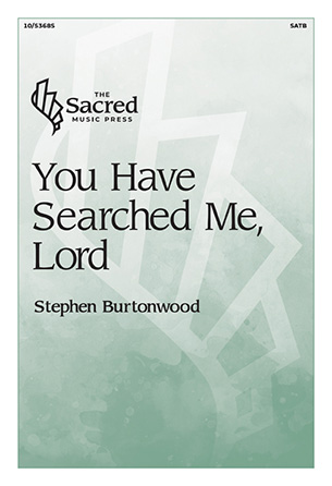 You Have Searched Me, Lord