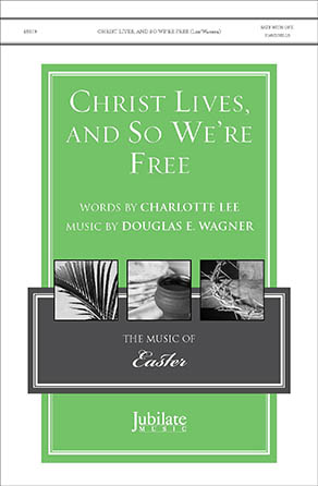 Christ Lives, and So We're Free