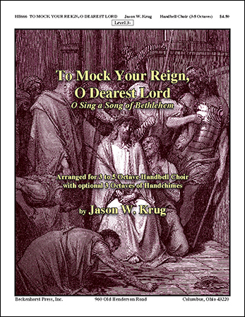 To Mock Your Reign, O Dearest Lord