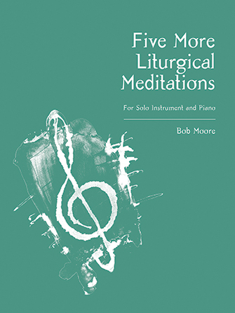 Five More Liturgical Meditations C Instrument with Piano