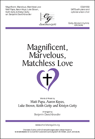 Magnificent, Marvelous, Matchless Love