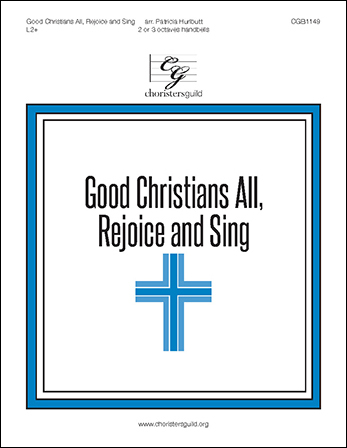 Good Christians All, Rejoice and Sing